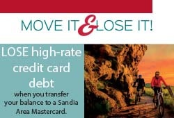 Lose high-rate credit card debt when you transfer your balance to a Sandia Area Mastercard!