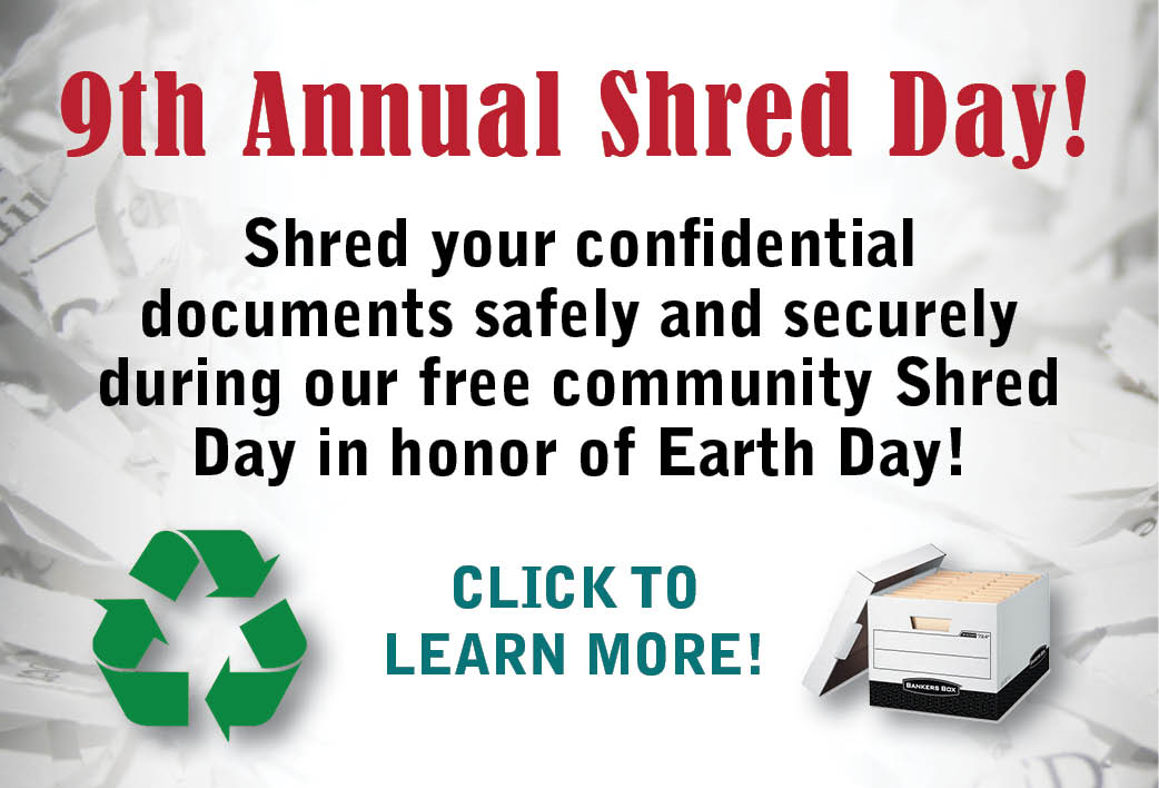Join us for our 9th Annual Free Community Shred Day!