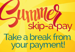 Skip your June or July loan payment!